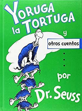 Yoruga la Tortuga y Otros Cuentos = Yertle the Turtle and Other Stories 9781933032412