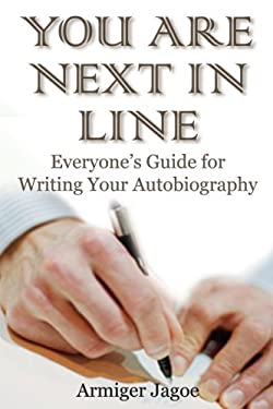 You Are Next in Line: Everyone's Guide for Writing Your Autobiography 9781933102603