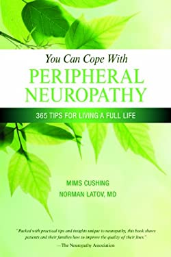 You Can Cope with Peripheral Neuropathy: 365 Tips for Living a Better Life 9781932603767