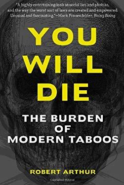 You Will Die: The Burden of Modern Taboos 9781936239436