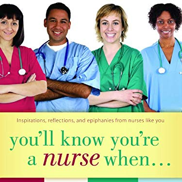 You'll Know You're a Nurse When... 9781930538931