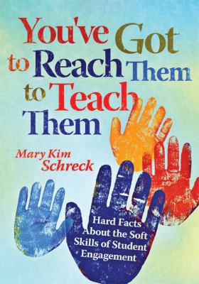 You've Got to Reach Them to Teach Them: Hard Facts about the Soft Skills of Student Engagement 9781935542056