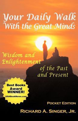 Your Daily Walk with the Great Minds: Wisdom and Enlightenment of the Past and Present (Pocket Edition) 9781932690279