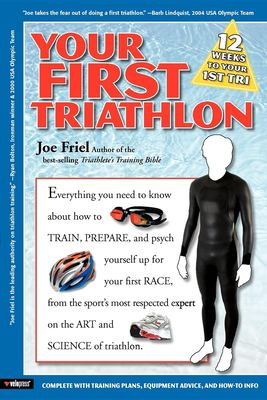 Your First Triathlon 9781931382854