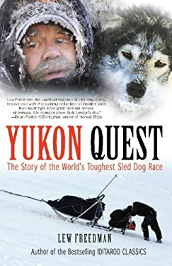 Yukon Quest: The Story of the World's Toughest Sled Dog Race 9781935347057