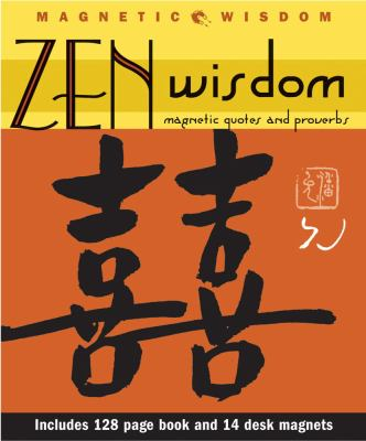 Zen Wisdom: Magnetic Quotes and Proverbs [With 14 Desk Magnets] 9781933662022