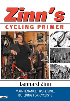 Zinn's Cycling Primer: Maintenance Tips and Skill Building for Cyclists 9781931382434