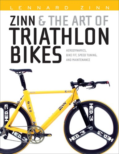 Zinn & the Art of Triathlon Bikes: Aerodynamics, Bike Fit, Speed Tuning, and Maintenance 9781931382977