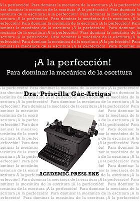 a la Perfeccin! Para Dominar La Mecnica de La Escritura 9781930879553