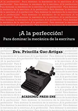 a la Perfeccin! Para Dominar La Mecnica de La Escritura 9781930879584