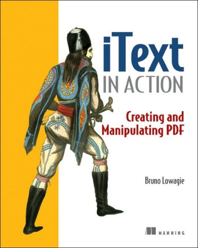 iText in Action: Creating and Manipulating PDF 9781932394795