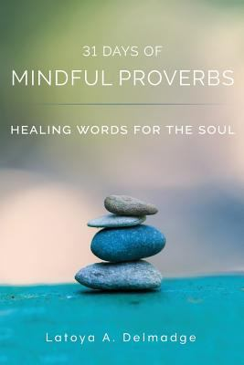 31 Days of Mindful Proverbs: Healing Words for the Soul
