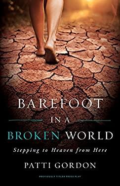 Barefoot in a Broken World