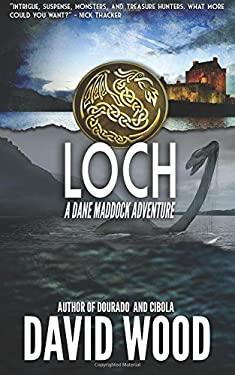 Loch: A Dane Maddock Adventure (Dane Maddock Adventures) (Volume 9)