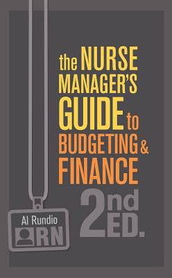 The Nurse Managers Guide to Budgeting & Finance (The Nurse Manager's Guides)
