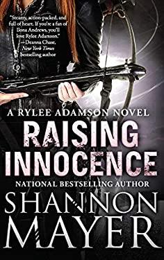 Raising Innocence: A Rylee Adamson Novel, Book 3