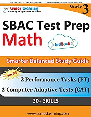 SBAC Test Prep: 3rd Grade Math Common Core Practice Book and Full-length Online Assessments: Smarter Balanced Study Guide With Performance Task (PT) a