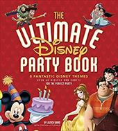 The Ultimate Disney Party Book: 8 Fantastic Disney Themes 22687976