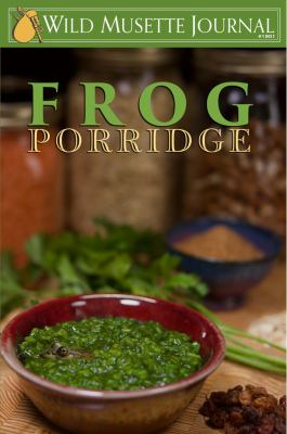 Frog Porridge: Wild Musette Journal #1901