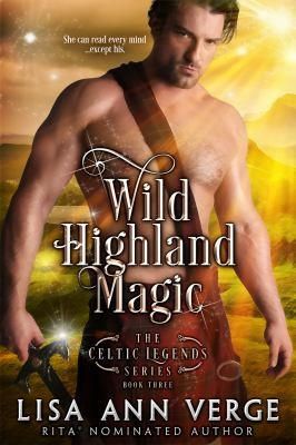 Wild Highland Magic (The Celtic Legends Series) (Volume 3)