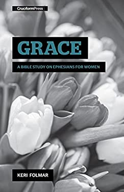 Grace: A Bible Study on Ephesians for Women