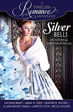 Silver Bells Collection (A Timeless Romance Anthology) (Volume 9)