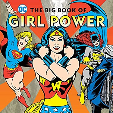 The Big Book of Girl Power (DC Super Heroes)