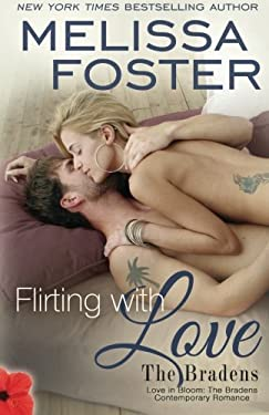 Flirting with Love (The Bradens at Trusty, Book 4)