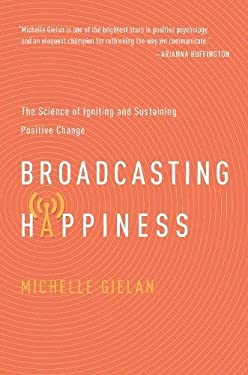 Broadcasting Happinesss: The Science of Igniting and Sustaining Positive Change
