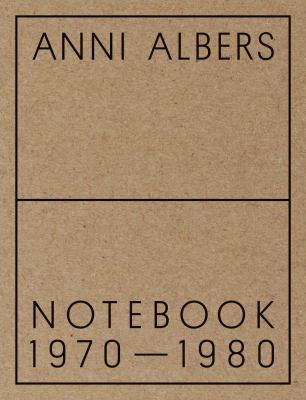 Anni Albers: Notebook 19701980