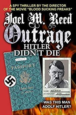 Outrage: Hitler Didn't Die