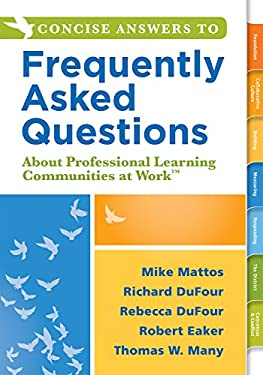 Concise Answers to Frequently Asked Questions About Professional Learning Communities at Work(TM) (Strategies for Building a Positive Learning ... Str