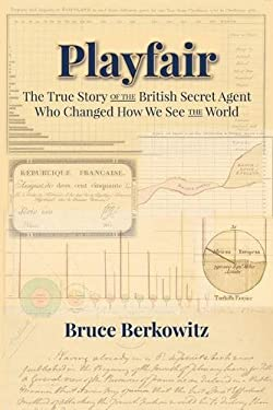 Playfair: The True Story of the British Secret Agent Who Changed How We See the World