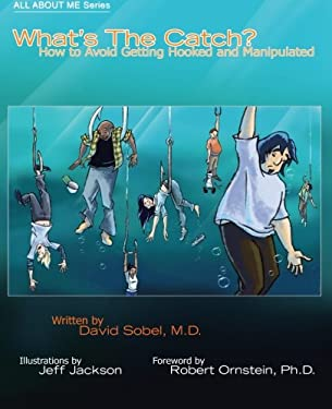 What's the Catch?: How to Avoid Getting Hooked and Manipulated (All About Me) (Volume 3)