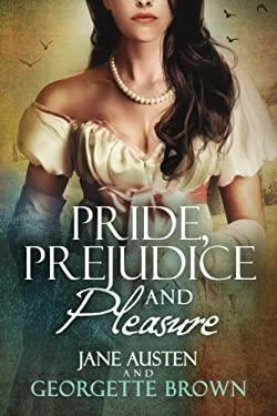 Pride, Prejudice & Pleasure: A Jane Austen Variation