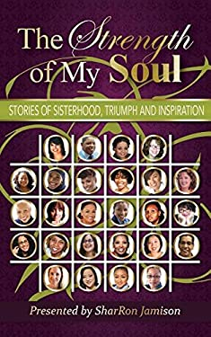 The Strength of My Soul: Stories of Sisterhood, Triumph and Inspiration