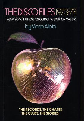 The Disco Files 197378: New York's Underground, Week by Week