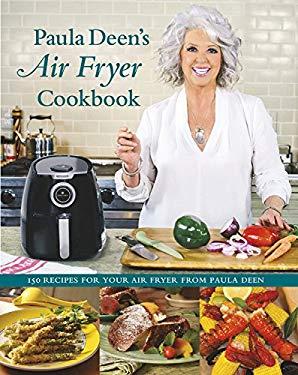 Paula Deens Air Fryer Cookbook