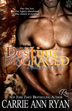 Destiny Disgraced (Talon Pack Book 6) (Volume 6)