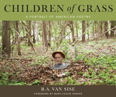 Children Of Grass: A Portrait Of American Poetry