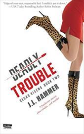 Deadly Trouble (a Vegas Vixens novel) 22973188