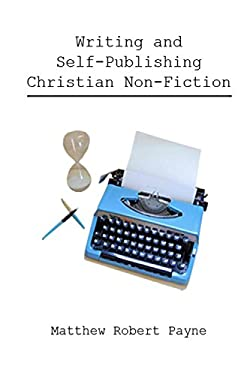 Writing and Self Publishing Christian Nonfiction: Simple Tips to Streamline Your First Book!