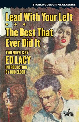 Lead With Your Left / The Best That Ever Did It (Stark House Press)