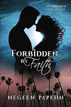 Forbidden by Faith (Forbidden Love) (Volume 1)