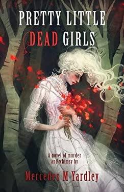 Pretty Little Dead Girls: A Novel of Murder
