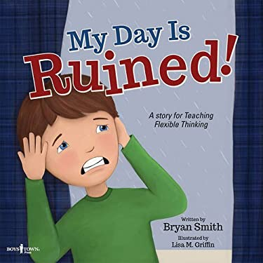 My Day Is Ruined!: A Story Teaching Flexible Thinking (Executive Function)