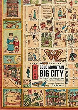 Gold Mountain, Big City: Ken Cathcarts 1947 Illustrated Map of San Franciscos Chinatown