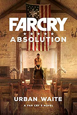 Far Cry 5 novel - Far Cry Absolution