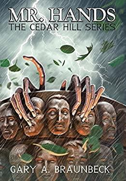 Mr. Hands: The Cedar Hill Series