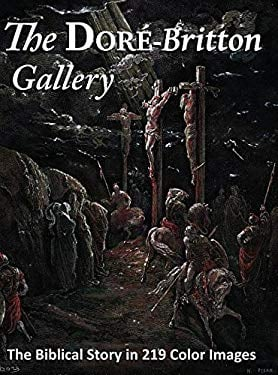 The Dore-Britton Gallery: The Biblical Story in 219 Color Images